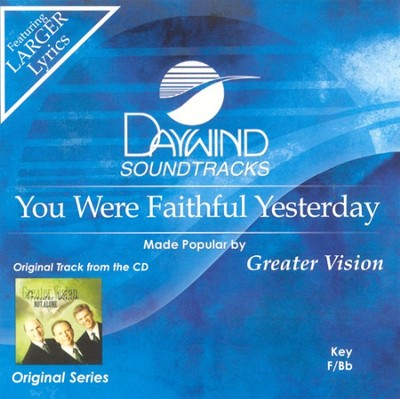 You Were Faithful Yesterday, Accompaniment CD   -     By: Greater Vision