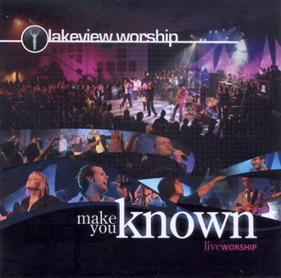Make You Known CD   -     By: Lakeview Worship