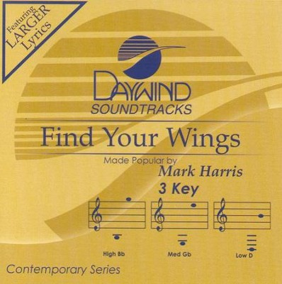 Find Your Wings, Accompaniment CD   -     By: Mark Harris