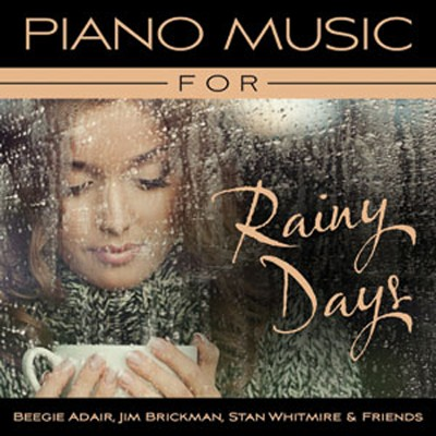 Piano Music for Rainy Days   -     By: Stan Whitmire & Friends