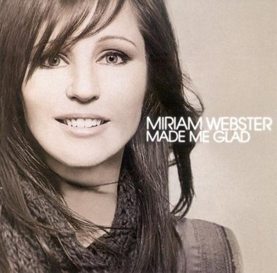 Made Me Glad CD   -     By: Miriam Webster