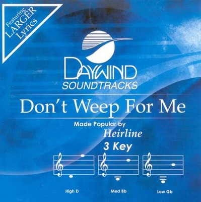 Don't Weep For Me, Accompaniment CD   -     By: Heirline