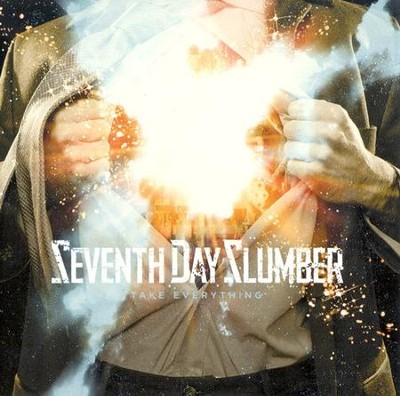 Take Everything CD   -     By: Seventh Day Slumber
