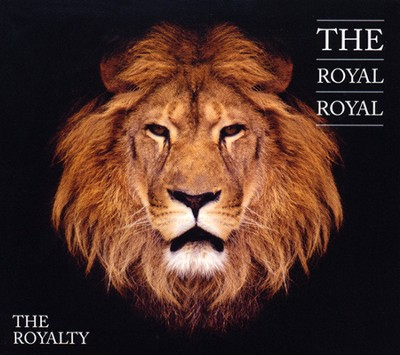 The Royalty   -     By: The Royal Royal