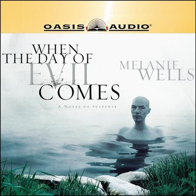 When the Day of Evil Comes - Unabridged Audiobook  [Download] -     Narrated By: Tari Riggs     By: Melanie Wells