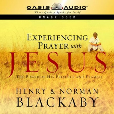 Experiencing Prayer with Jesus - Unabridged Audiobook  [Download] -     By: Henry T. Blackaby, Norman Blackaby