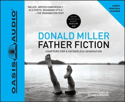 Father Fiction: Chapters for a Fatherless Generation - Unabridged Audiobook  [Download] -     By: Donald Miller