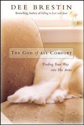 The God of All Comfort: Finding Your Way into His Arms - Unabridged Audiobook  [Download] -     By: Dee Brestin