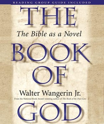 The Book of God: The Bible as a Novel - Unabridged Audiobook  [Download] -     By: Walter Wangerin Jr.