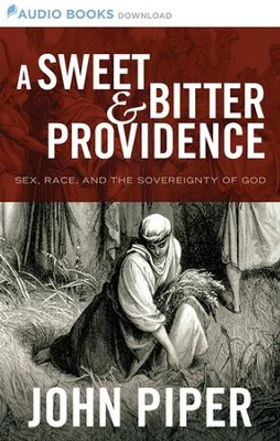 A Sweet & Bitter Providence - Unabridged Audiobook  [Download] -     By: John Piper