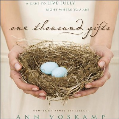 One Thousand Gifts: A Dare to Live Fully Right Where You Are Audiobook  [Download] -     By: Ann Voskamp