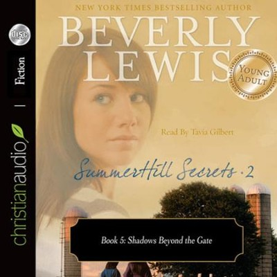 SummerHill Secrets Volume 2, Book 5: Shadows Beyond the Gate - Unabridged Audiobook  [Download] -     By: Beverly Lewis