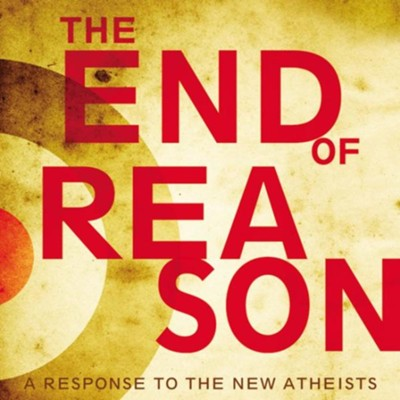 The End of Reason: A Response to the New Atheists Audiobook  [Download] -     Narrated By: Simon Vance     By: Ravi Zacharias