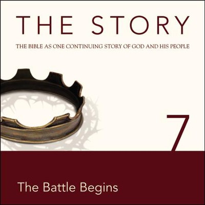 The Story, NIV: Chapter 7 - The Battle Begins - Special edition Audiobook  [Download] -     By: Zondervan Bibles(ED.)