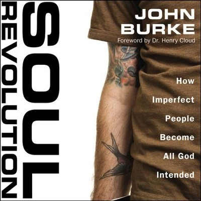 Soul Revolution: How Imperfect People Become All God Intended Audiobook  [Download] -     Narrated By: Adam Black     By: John Burke