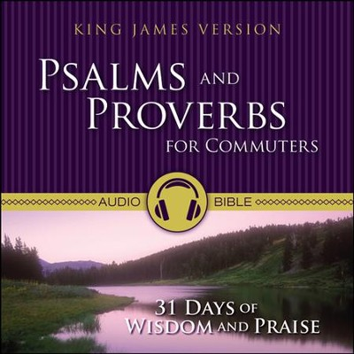 Psalms and Proverbs for Commuters: 31 Days of Wisdom and Praise from the King James Version Bible Audiobook  [Download] -     Narrated By: Theodore Bikel, Kristoffer Tabori     By: Zondervan Bibles(ED.), Theodore Bikel(NARR) & Kristoffer Tabori(NARR)
