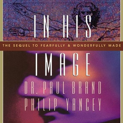In His Image - Unabridged Audiobook  [Download] -     Narrated By: Maurice England     By: Philip Yancey, Paul Brand
