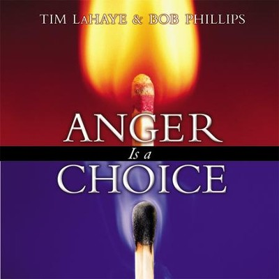 Anger Is a Choice - Revised Audiobook  [Download] -     By: Tim LaHaye, Bob Phillips & Grover Gardner(NARR)