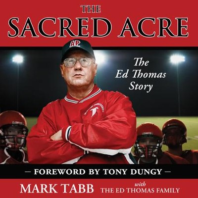 The Sacred Acre: The Ed Thomas Story Audiobook  [Download] -     By: Mark Tabb