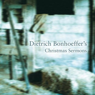 Dietrich Bonhoeffer's Christmas Sermons Audiobook  [Download] -     Narrated By: Tom Parks     Edited By: Edwin H. Robertson     By: Edwin H. Robertson(ED.) & Tom Parks(NARR)