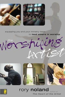 The Worshiping Artist: Equipping You and Your Ministry Team to Lead Others in Worship Audiobook  [Download] -     Narrated By: Maurice England     By: Rory Noland