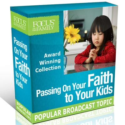 Passing On Your Faith To Your Kids Collection   [Download] -