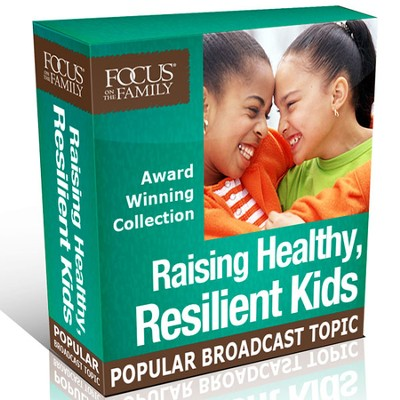 Raising Healthy, Resilient Kids Collection  [Download] -