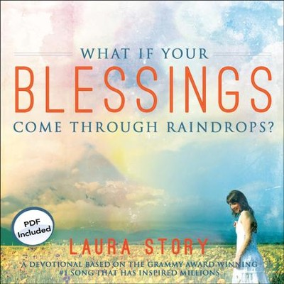 What If Your Blessings Come Through Raindrops?: A 30 Day Devotional - Unabridged Audiobook  [Download] -     By: Laura Story