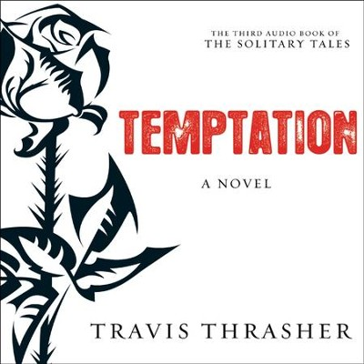 Temptation: A Novel - Unabridged Audiobook  [Download] -     Narrated By: Kirby Heyborne     By: Travis Thrasher