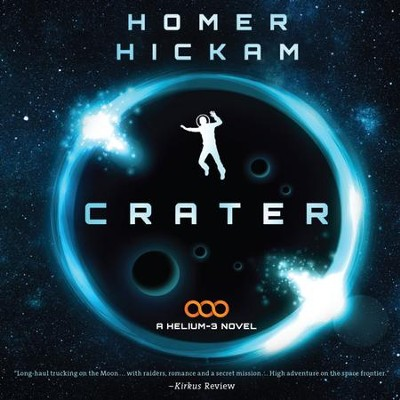 Crater - Unabridged Audiobook  [Download] -     By: Homer Hickam