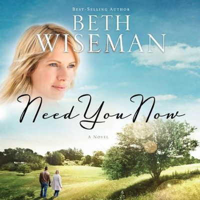 Need You Now - Unabridged Audiobook  [Download] -     Narrated By: Hillary Wilson     By: Beth Wiseman