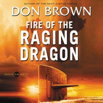 Fire of the Raging Dragon Audiobook  [Download] -     By: Don Brown