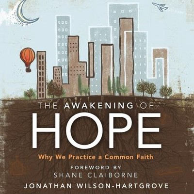 The Awakening of Hope: Why We Practice a Common Faith Audiobook  [Download] -     By: Zondervan