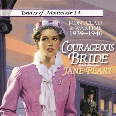 Courageous Bride: Montclair in Wartime, 1939-1946 Audiobook  [Download] -     By: Jane Peart
