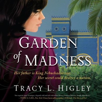 Garden of Madness - Unabridged Audiobook  [Download] -     By: Tracy L. Higley