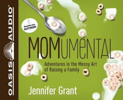 MOMumental: Adventures in the Messy Art of Raising a Family - Unabridged Audiobook  [Download] -     By: Jennifer Grant