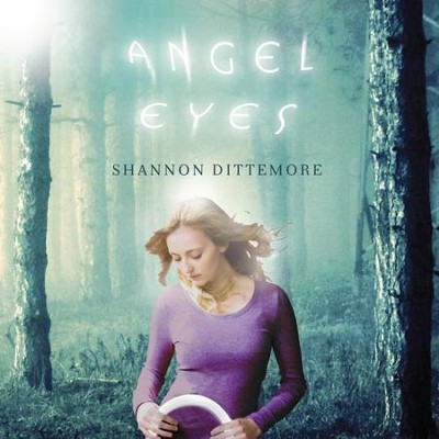 Angel Eyes - Unabridged Audiobook  [Download] -     Narrated By: Cassandra Campbell     By: Shannon Dittemore