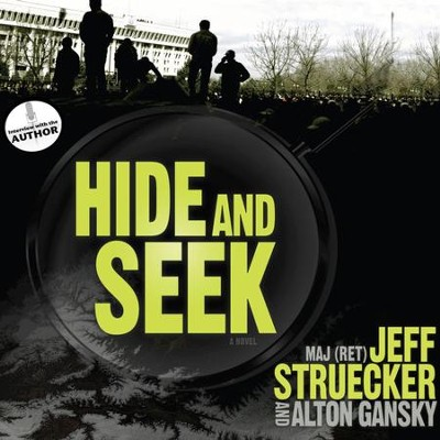 Hide and Seek: A Novel - Unabridged Audiobook  [Download] -     By: Jeff Struecker, Alton Gansky