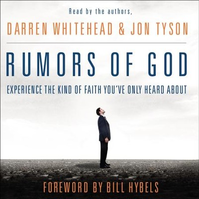 Rumors of God: Experience the Kind of Faith You've Only Heard About - Unabridged Audiobook  [Download] -     By: Darren Whitehead, Jon Tyson