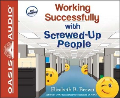 Working Successfully with Screwed-Up People - Unabridged Audiobook  [Download] -     Narrated By: Mimi Black     By: Elizabeth B. Brown