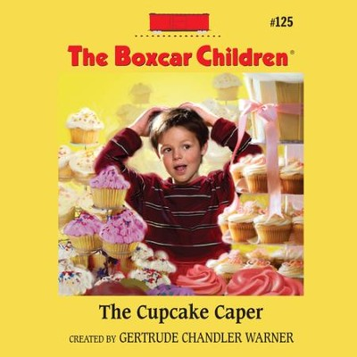 The Cupcake Caper - Unabridged Audiobook  [Download] -     By: Gertrude Chandler Warner