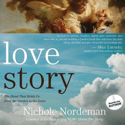 Love Story: Falling Apart in Perfect Condition, Restored by God, Perfectly Loved - Unabridged Audiobook  [Download] -     By: Nichole Nordeman