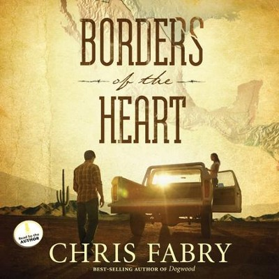 Borders of the Heart - Unabridged Audiobook  [Download] -     Narrated By: Chris Fabry     By: Chris Fabry