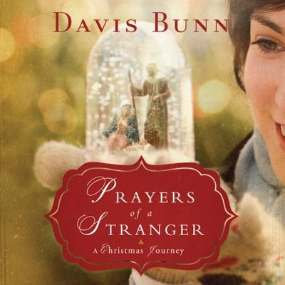 Prayers of a Stranger: A Christmas Story - Unabridged Audiobook  [Download] -     By: Davis Bunn