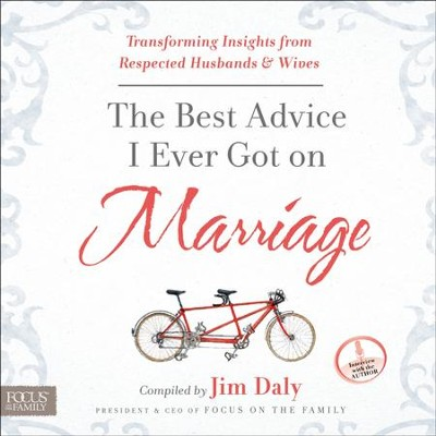The Best Advice I Ever Got On Marriage: Transforming Insights from Respected Husbands and Wives - Unabridged Audiobook  [Download] -     By: Jim Daly