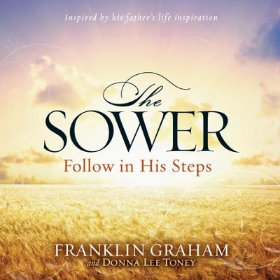 The Sower: Finding Yourself in the Parables of Jesus - Unabridged Audiobook  [Download] -     By: Franklin Graham, Donna Lee Toney