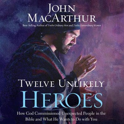 Twelve Unlikely Heroes: How God Commissioned Unexpected People in the Bible and What He Wants to Do with You - Unabridged Audiobook  [Download] -     Narrated By: Maurice England     By: John MacArthur