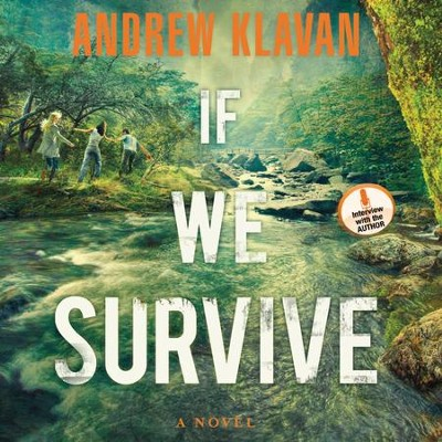 If We Survive - Unabridged Audiobook  [Download] -     Narrated By: Jeremy Johnson     By: Andrew Klavan