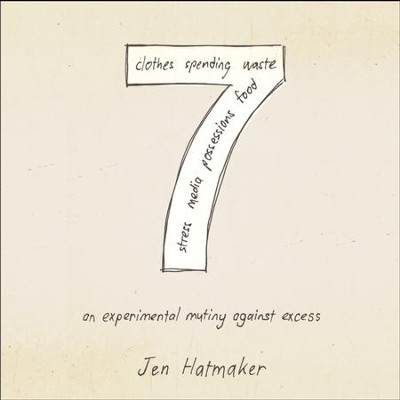 7: An Experimental Mutiny Against Excess - Unabridged Audiobook  [Download] -     By: Jen Hatmaker