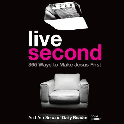 Live Second: 365 Ways to Make Jesus First - Unabridged Audiobook  [Download] -     Narrated By: Christopher Prince     By: Doug Bender